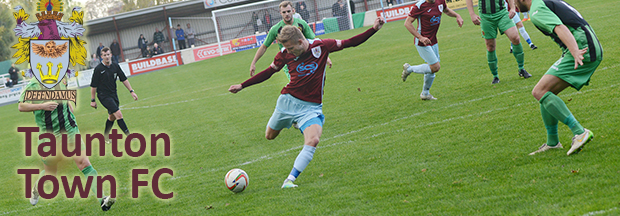 Somerset County Gazette: Taunton Town FC: News and views from the County Gazette