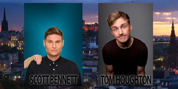 Edinburgh Previews with Scott Bennett & Tom Houghton
