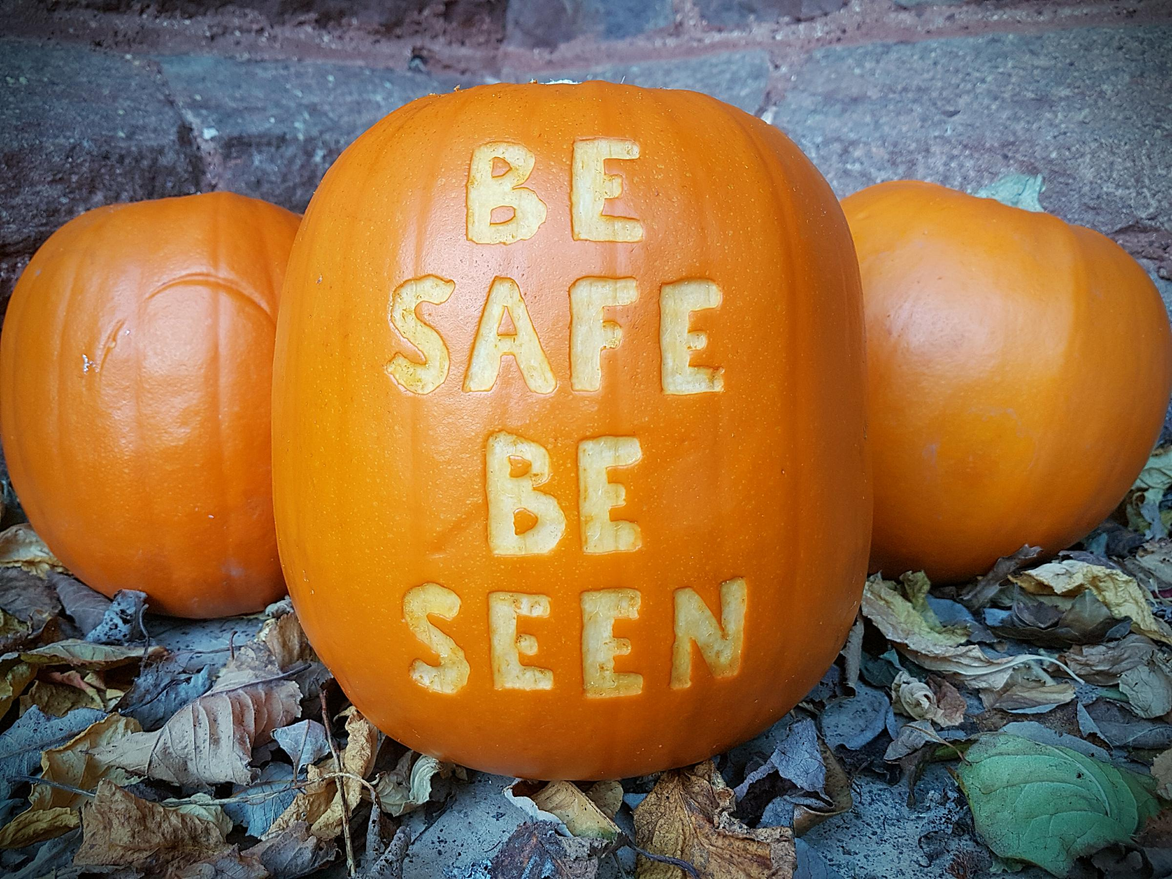 STAY SAFE: Be safe and be seen t Hallowe'en